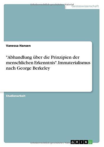 """""""Abhandlung über die Prinzipien der menschlichen Erkenntnis"""". Immaterialismus nach George Berkeley"""