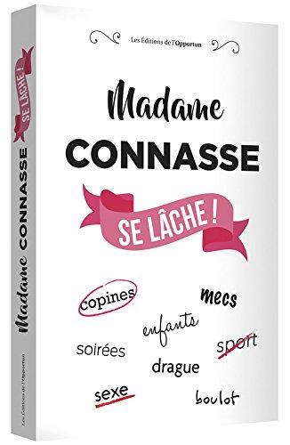 Madame Connasse se lche !