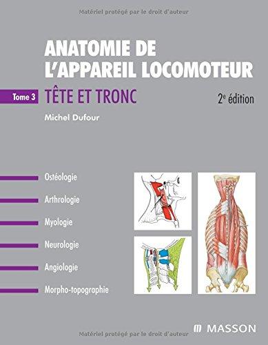 Anatomie de l'appareil locomoteur : Tome 3, Tête et tronc