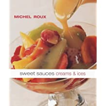 Sweet Sauces, Creams and Ices