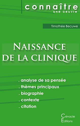 Fiche de lecture Naissance de la clinique de Michel Foucault (Analyse philosophique de référence et résumé complet) par Timothée Becuwe