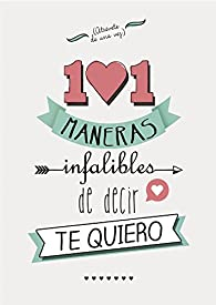 101 maneras infalibles de decir te quiero par  Varios autores