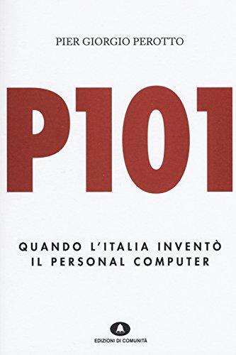 P101. Quando l'Italia inventò il personal computer
