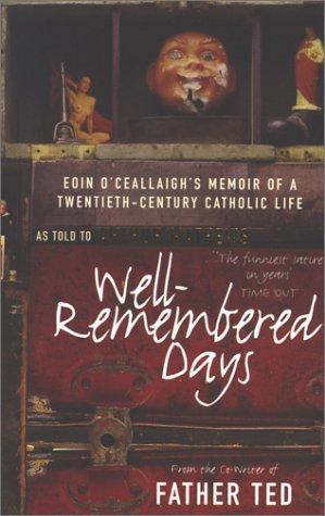 Well-Remembered Days: Eoin O'Ceallaigh's Memoir of a Twentieth-Century Catholic Life