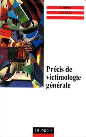 Précis de victimologie générale