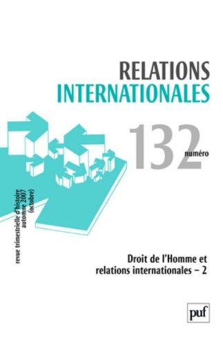 Relations internationales, N° 132, Automne 2007 : Droits de l'homme et relations internationales : Tome 2
