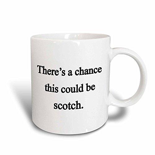 Mensuk mug_157376_1 There'S a Chance This Could Be Scotch, Ceramic Mug, 11-Ounce