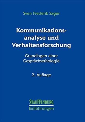 Kommunikationsanalyse und Verhaltensforschung: Grundlagen einer Gesprächsethologie