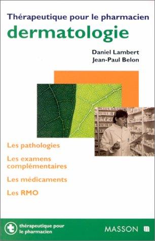 Dermatologie: Les pathologies. Les examens complémentaires. Les médicaments. Les RMO