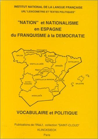 Nation et nationalisme en Espagne du franquisme à la démocratie. Vocabulaire et politique