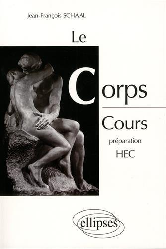 Le Corps - cours préparation HEC - Edition prescrite