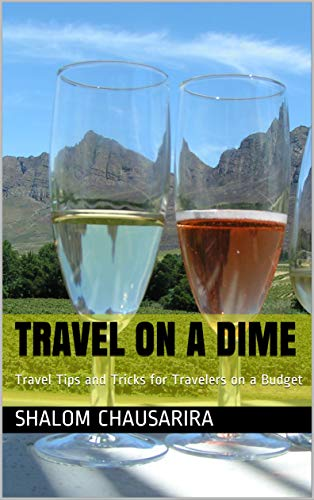 Travel On A Dime: Travel Tips and Tricks  for Travelers on a Budget (English Edition)