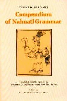 Thelma D. Sullivan's Compendium of Nahuatl Grammar por Thelma D. Sullivan