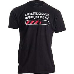 «Sarcastic Comment Loading, Please Wait» (Cargando comentario sarcástico) - Humor para los más sarcásticos - Camiseta Unisex para Hombre XX-Large Negro - XX-Grande - 2XL