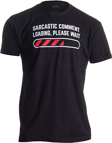 'Sarcastic Comment Loading, Please Wait' ('Sarkastische Bemerkung lädt, Bitte warten') - lustiger Spruch Herren/Unisex T-Shirt mit Schriftzug - L