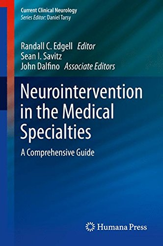 Neurointervention in the Medical Specialties: A Comprehensive Guide (Current Clinical Neurology)