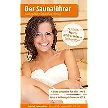 Region 1.8: Region Stuttgart, Schwäbische Alb & Bodensee - Der regionale Saunaführer mit Gutscheinen - Auflage 2018, 2019/20: Jetzt mit separatem Gutscheinbuch (Der Saunaführer)
