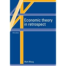 Economic Theory in Retrospect by Mark Blaug (1997-03-28)