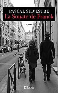 La Sonate de Franck par Pascal Silvestre