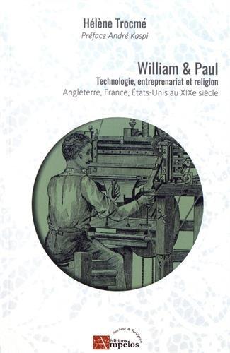 William et Paul : Technologie, entreprenariat et religion, Angleterre, France, Etats-Unis au XIXe sicle