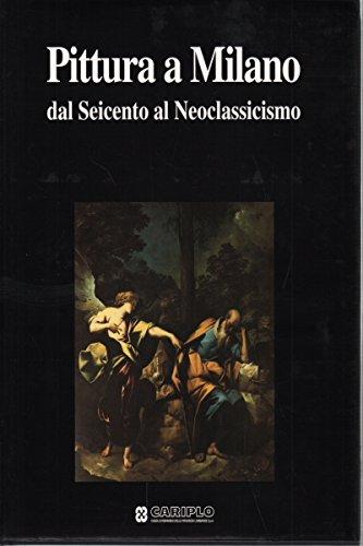 Pittura a Milano dal Seicento al Neoclassicismo
