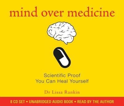 [Mind Over Medicine: Scientific Proof That You Can Heal Yourself] (By: Lissa Rankin) [published: May, 2013]