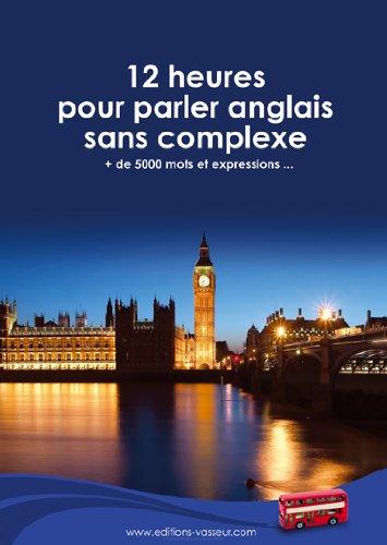 12 heures pour parler anglais sans complexe par Jean-Pierre Vasseur