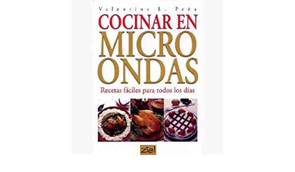 Cocinar Con Microondas Recetas Faciles Para Todos Los Dias