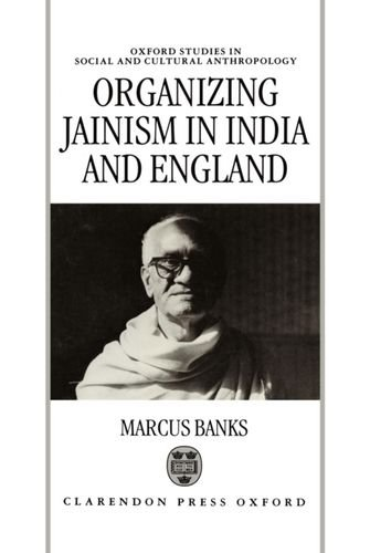 Organizing Jainism in India and England (Oxford Studies in Social and Cultural Anthropology) por Marcus Banks