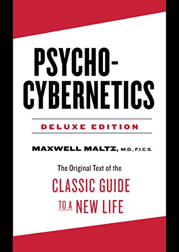Psycho-Cybernetics Deluxe Edition: The Original Text of the Classic Guide to a New Life (English Edition)