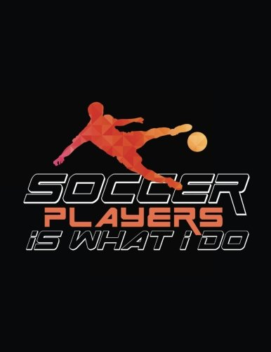 Soccer Players Is What I Do: Soccer Doodle Sketch Book
