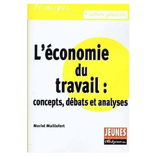 L'économie du travail : concepts, débats et analyses