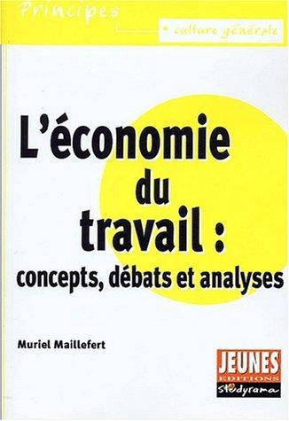 L'économie du travail : concepts, débats et analyses par Muriel Maillefert