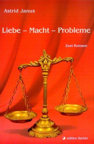 Liebe - Macht - Probleme. Zwei Romane. Teil 1: Aller Anfang ist schwer. Teil 2: sie.sucht.ihn@zukunft.de