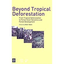 Beyond Tropical Deforestation: From Tropical Deforestation to Forest Cover Dynamics and Forest Development