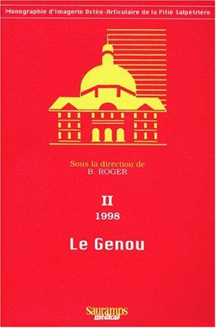 Le Genou. Volume 2, 7èmes journées d'Imagerie Ostéo-Articulaire de la Pitié-Salpêtrière (Sce Pr Grenier), Edition 1998