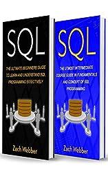 SQL: 2 Books In 1; Beginners And Intermediate Guide In SQL Programming