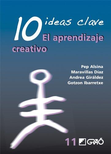 10 Ideas Clave. El Aprendizaje Creativo: 011 (Ideas Claves)