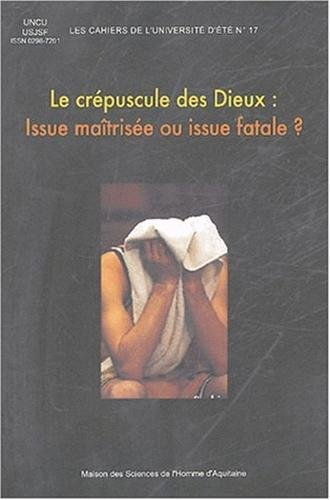 Les Cahiers de l'Université Sportive d'Eté, N° 17 : Le crépuscule des Dieux : Issue maîtrisée ou issue fatale ?
