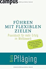 Führen mit flexiblen Zielen: Praxisbuch für mehr Erfolg im Wettbewerb Gebundene Ausgabe