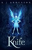 Knife: Book 1 (Faery Rebels series)