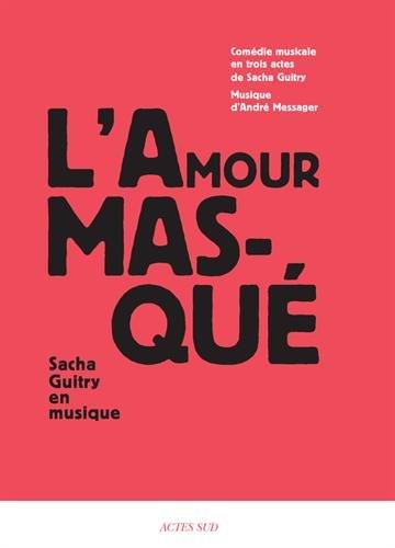 L'amour masqué : Sacha Guitry en musique (2CD audio)