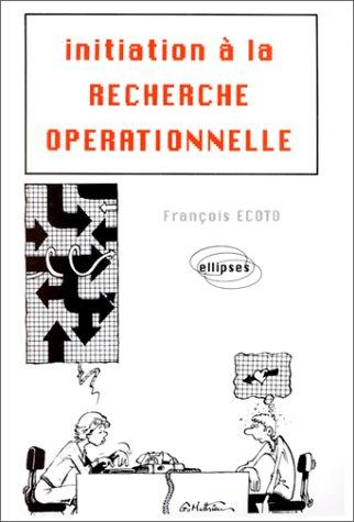Initiation à la recherche opérationnelle : Cours par Ecoto