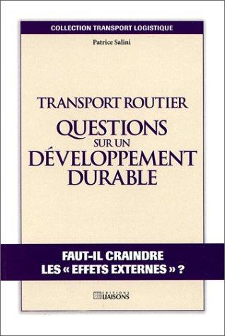 Transport routier : question sur un développement durable. Faut-t-il craindre leseffets externes ?