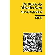 Die Bibel in der bildenden Kunst (Reclams Universal-Bibliothek)