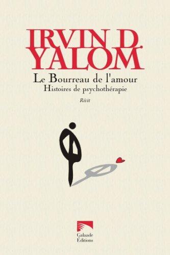 Le Bourreau de l'amour : Histoires de psychothérapie par Irvin Yalom