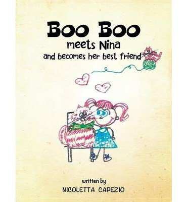 by-capezio-nicoletta-author-boo-boo-meets-nina-and-becomes-her-bestfriend-may-2014-paperback-