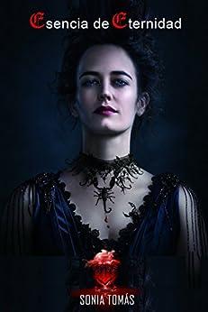 ESENCIA DE ETERNIDAD (ficción vampírica): Basada en la leyenda que despertó el interés sobre Vampiros en Bram Stoker de [Cañadas, Sonia Tomás]