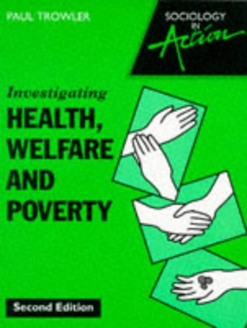 Sociology in Action – Investigating Health, Welfare and Poverty