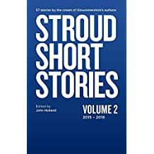 Stroud Short Stories Volume 2 2015-18